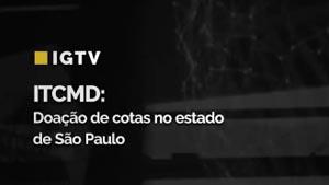ITCMD: Doação de cotas em São Paulo